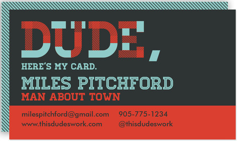 Dude, Here's My Card. Business Cards
