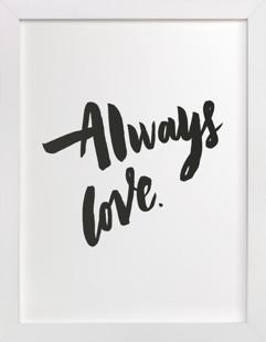Always Love Art Print