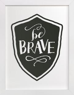 Be Brave Art Print