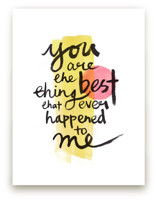 you are the best thing that ever happened to me