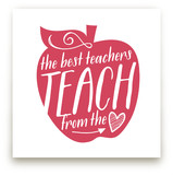Teach From The Heart.