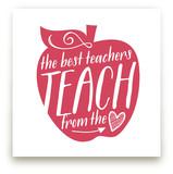 Teach From The Heart.