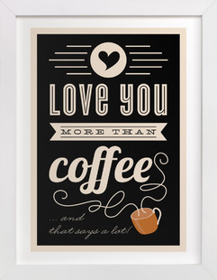 More Than Coffee Art Print