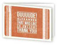 Duuuude! Adult Thank You Greeting Cards