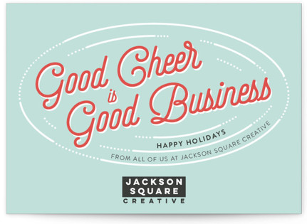 Good Cheer Is Good Business Business Holiday Cards