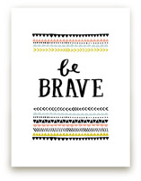 Be Brave by Kelly Nasuta