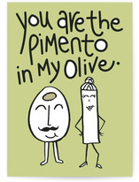 You Are The Pimento in my Olive