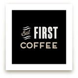 But First Coffee by Cheer Up Press
