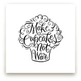 Make Cupcakes Not War by Laura Bolter Design
