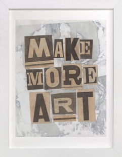 Make More Art  Art Print
