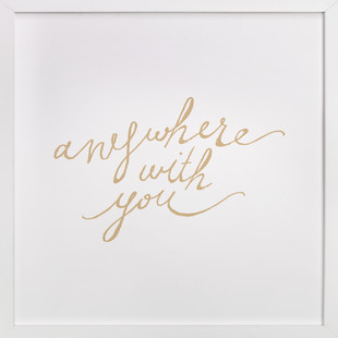 Anywhere with You  Art Print