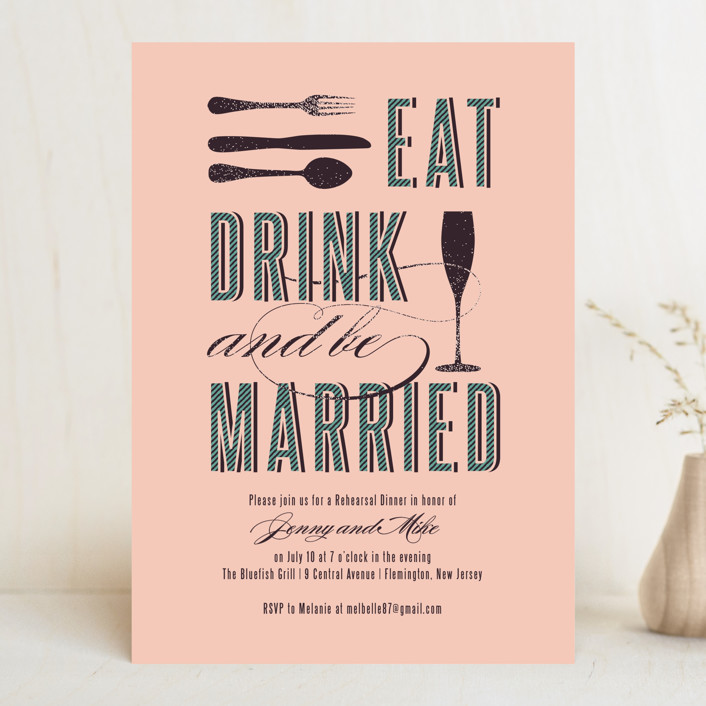 """""""Eat, Drink, and Be Married"""" - Modern Rehearsal Dinner Invitations in Blush by Serenity Avenue."""