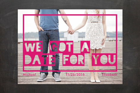 Got a Date for You Save The Date Cards