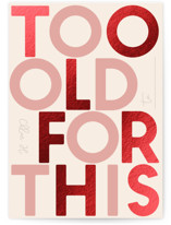Too old for this by Gwen Bedat