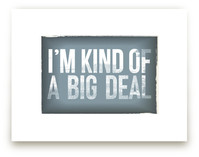 i'm kind of a big deal Wall Art Prints